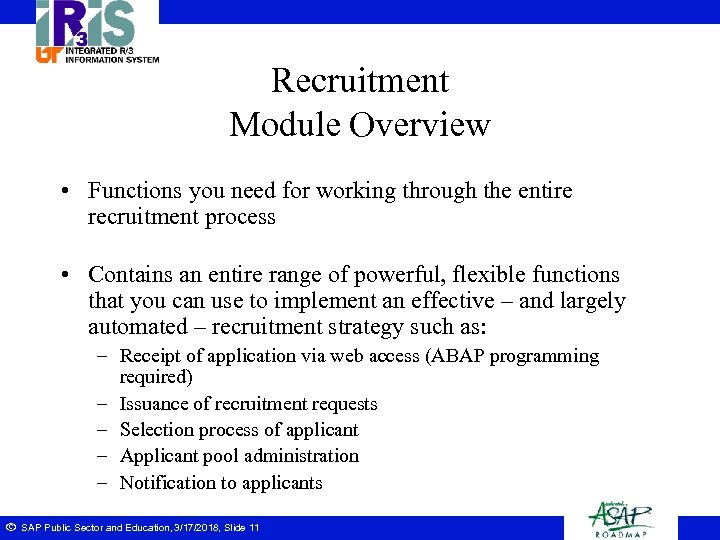 Recruitment Module Overview • Functions you need for working through the entire recruitment process