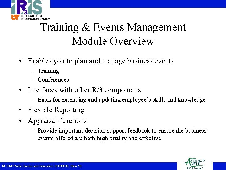 Training & Events Management Module Overview • Enables you to plan and manage business