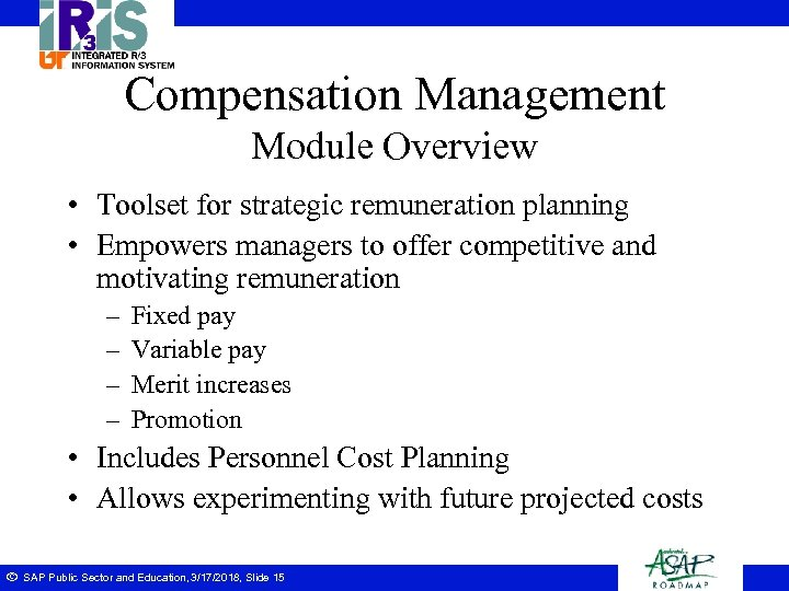 Compensation Management Module Overview • Toolset for strategic remuneration planning • Empowers managers to