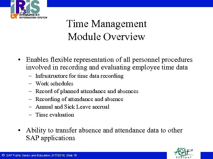 Time Management Module Overview • Enables flexible representation of all personnel procedures involved in