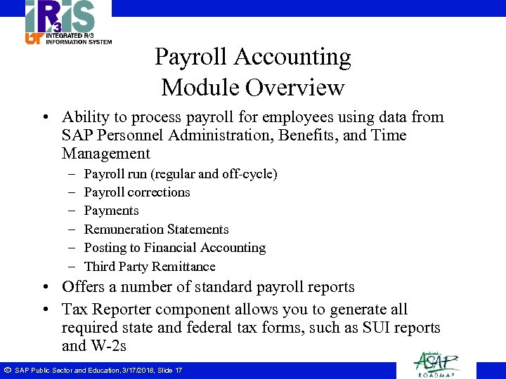 Payroll Accounting Module Overview • Ability to process payroll for employees using data from