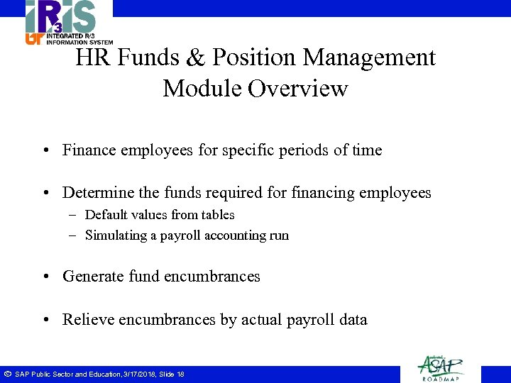 HR Funds & Position Management Module Overview • Finance employees for specific periods of