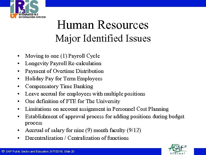 Human Resources Major Identified Issues • • • Moving to one (1) Payroll Cycle