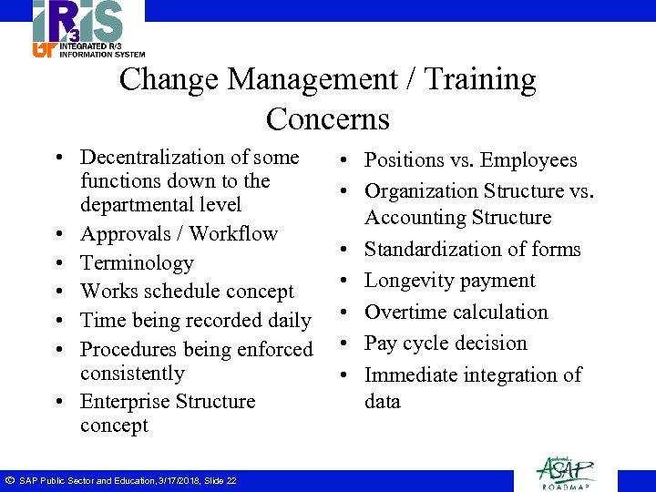 Change Management / Training Concerns • Decentralization of some functions down to the departmental