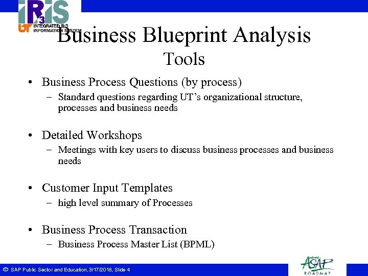 Business Blueprint Analysis Tools • Business Process Questions (by process) – Standard questions regarding