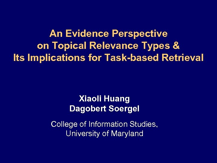 An Evidence Perspective on Topical Relevance Types & Its Implications for Task-based Retrieval Xiaoli