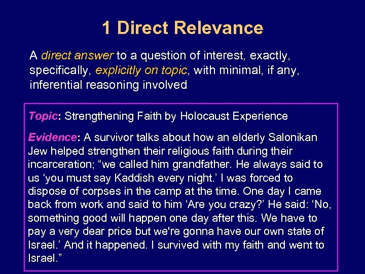 1 Direct Relevance A direct answer to a question of interest, exactly, specifically, explicitly