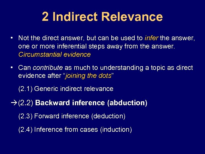 2 Indirect Relevance • Not the direct answer, but can be used to infer