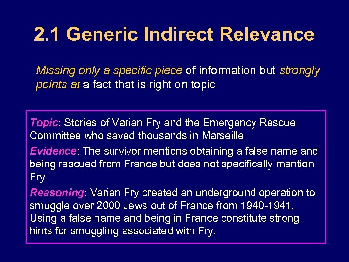 2. 1 Generic Indirect Relevance Missing only a specific piece of information but strongly