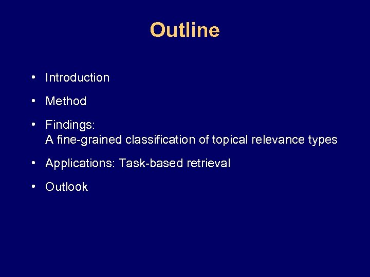 Outline • Introduction • Method • Findings: A fine-grained classification of topical relevance types