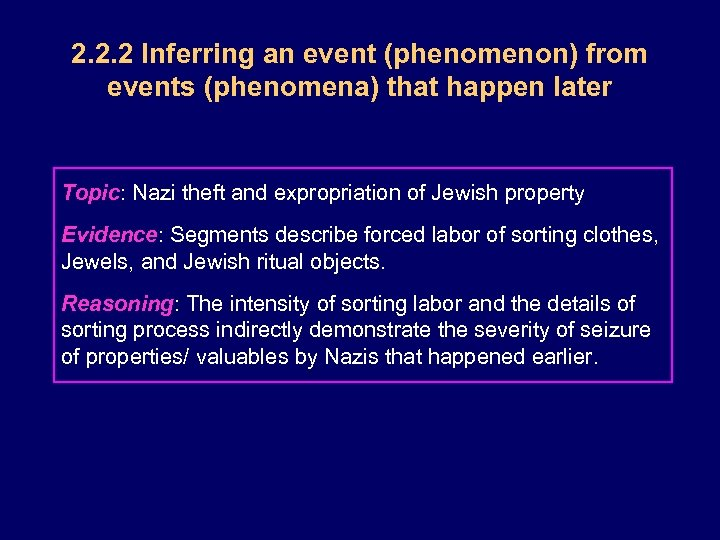 2. 2. 2 Inferring an event (phenomenon) from events (phenomena) that happen later Topic: