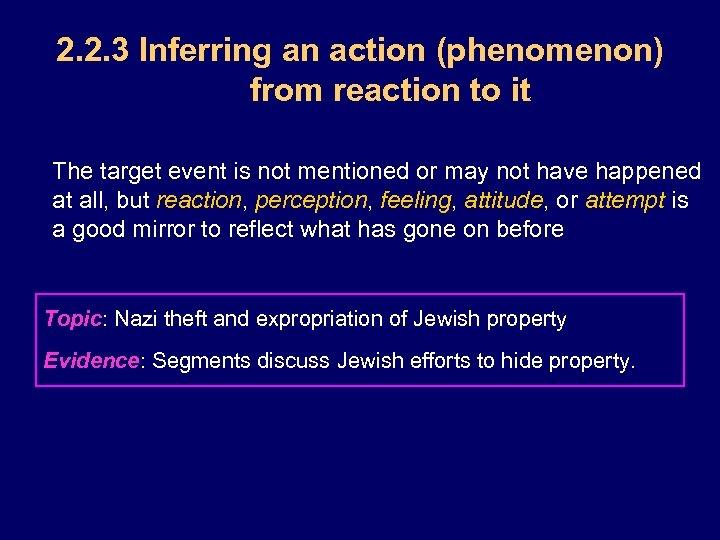 2. 2. 3 Inferring an action (phenomenon) from reaction to it The target event