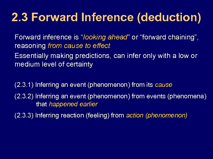 """2. 3 Forward Inference (deduction) Forward inference is """"looking ahead"""" or """"forward chaining"""", reasoning"""