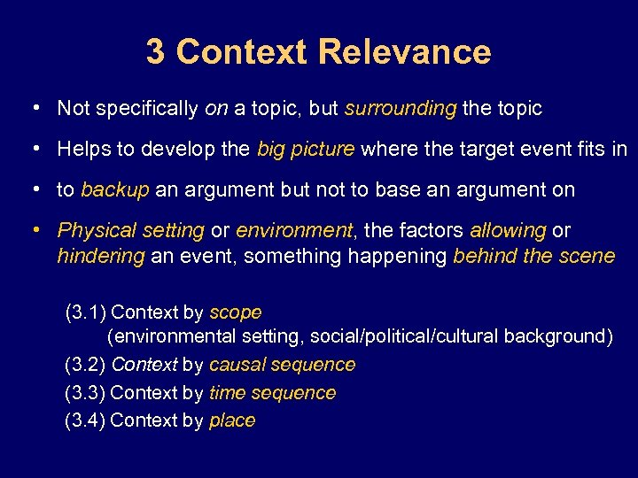 3 Context Relevance • Not specifically on a topic, but surrounding the topic •