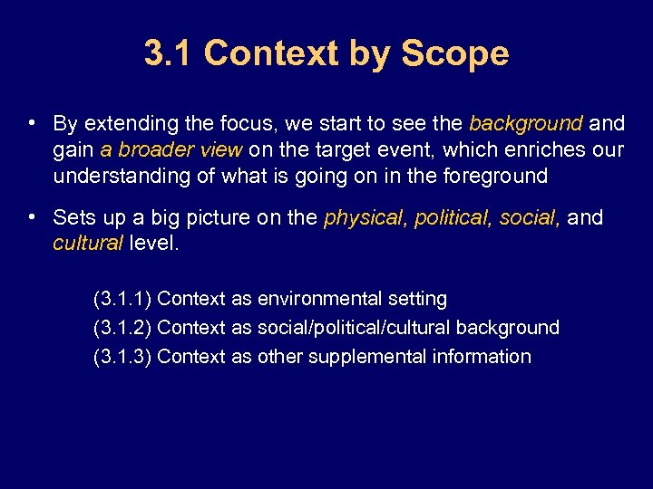 3. 1 Context by Scope • By extending the focus, we start to see