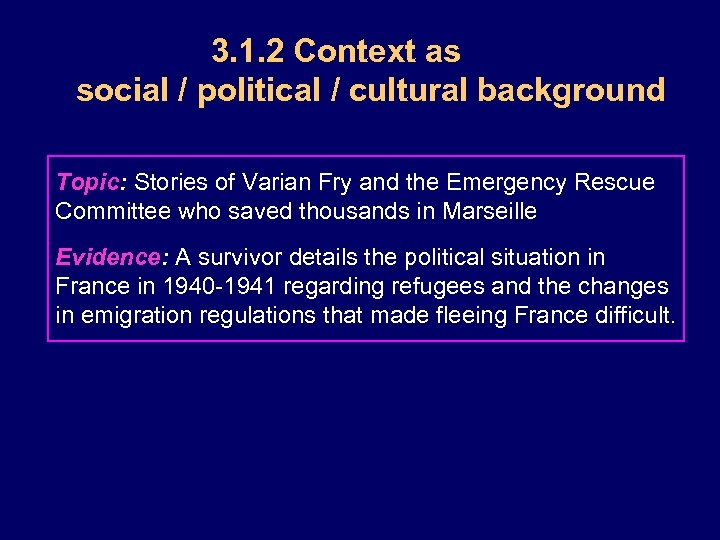 3. 1. 2 Context as social / political / cultural background Topic: Stories of