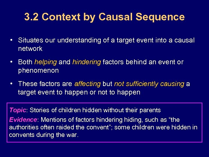 3. 2 Context by Causal Sequence • Situates our understanding of a target event