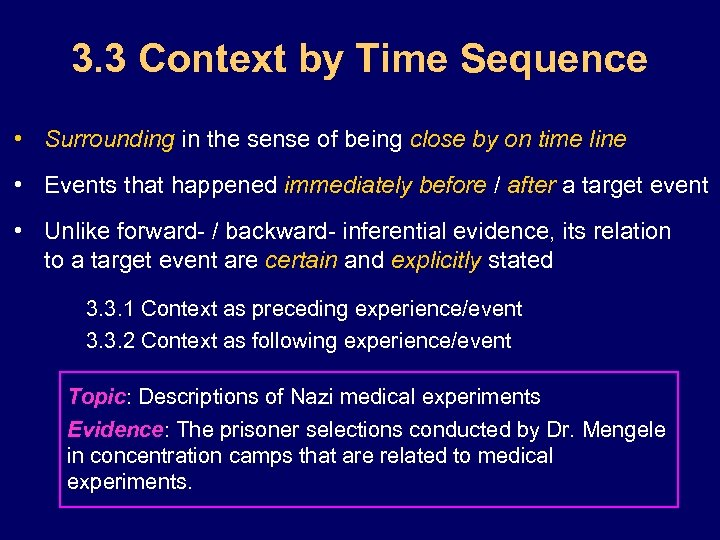 3. 3 Context by Time Sequence • Surrounding in the sense of being close