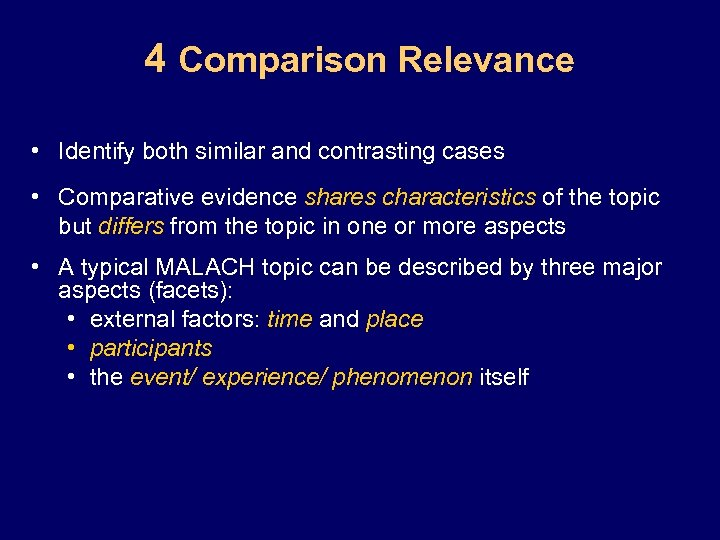 4 Comparison Relevance • Identify both similar and contrasting cases • Comparative evidence shares