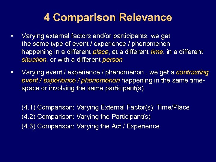 4 Comparison Relevance • Varying external factors and/or participants, we get the same type
