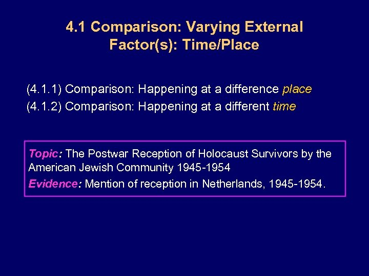 4. 1 Comparison: Varying External Factor(s): Time/Place (4. 1. 1) Comparison: Happening at a