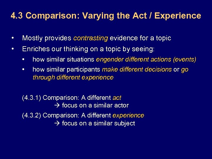 4. 3 Comparison: Varying the Act / Experience • Mostly provides contrasting evidence for