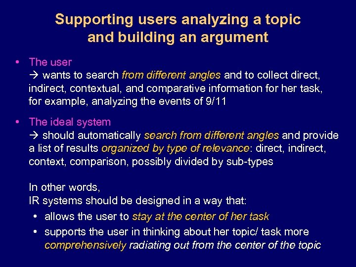 Supporting users analyzing a topic and building an argument • The user wants to