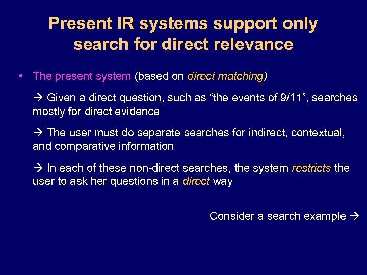 Present IR systems support only search for direct relevance • The present system (based