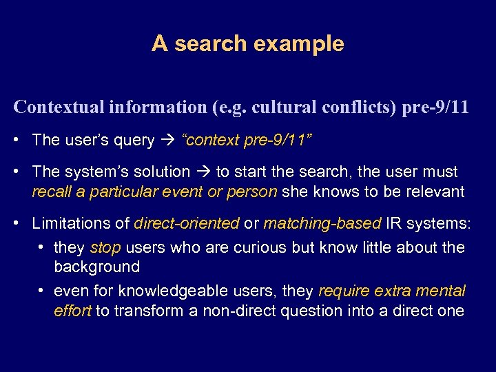 A search example Contextual information (e. g. cultural conflicts) pre-9/11 • The user's query
