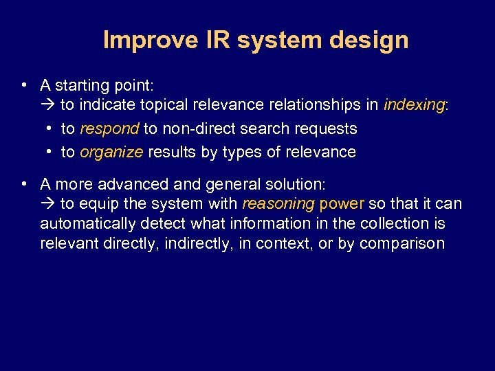 Improve IR system design • A starting point: to indicate topical relevance relationships in