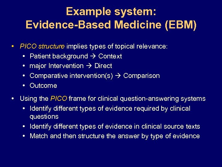 Example system: Evidence-Based Medicine (EBM) • PICO structure implies types of topical relevance: •