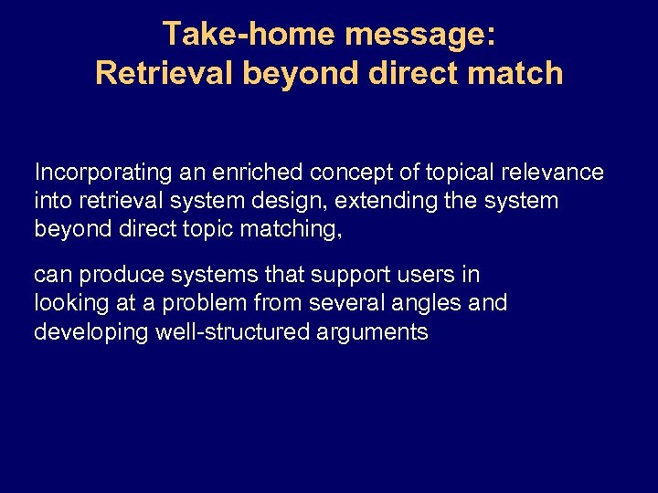 Take-home message: Retrieval beyond direct match Incorporating an enriched concept of topical relevance into