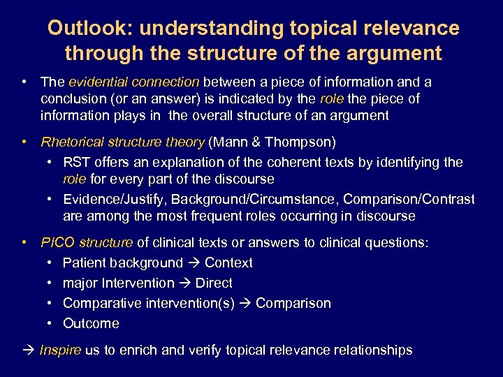 Outlook: understanding topical relevance through the structure of the argument • The evidential connection