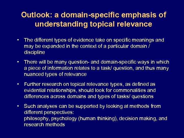 Outlook: a domain-specific emphasis of understanding topical relevance • The different types of evidence