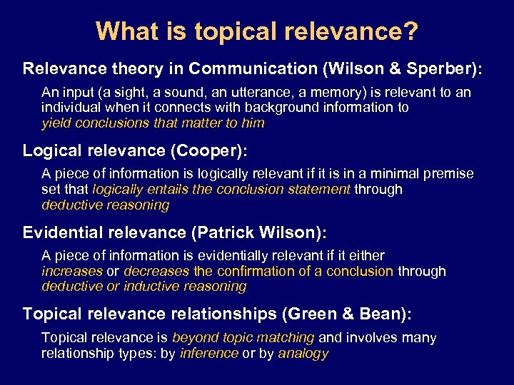 What is topical relevance? Relevance theory in Communication (Wilson & Sperber): An input (a