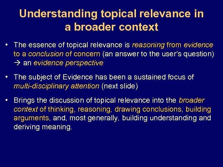Understanding topical relevance in a broader context • The essence of topical relevance is