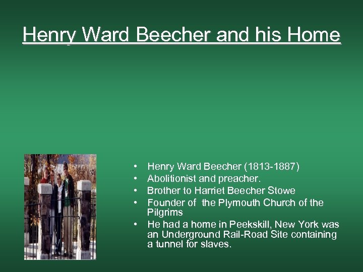 Henry Ward Beecher and his Home • • Henry Ward Beecher (1813 -1887) Abolitionist