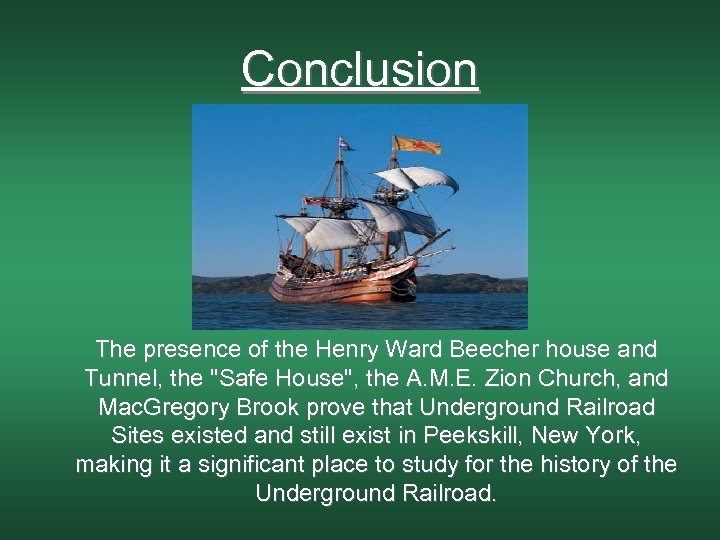 Conclusion The presence of the Henry Ward Beecher house and Tunnel, the