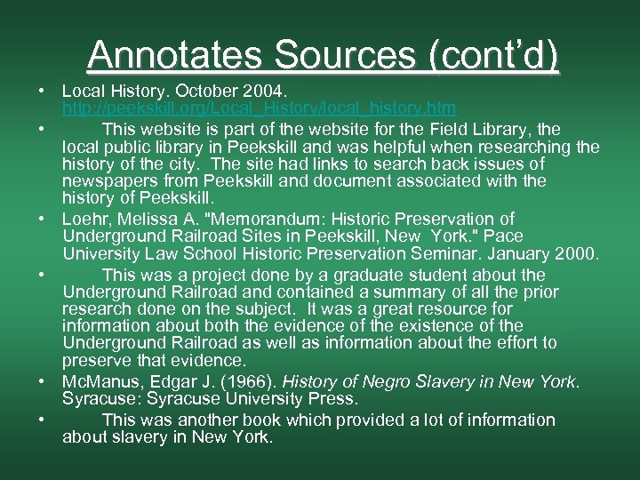 Annotates Sources (cont'd) • Local History. October 2004. http: //peekskill. org/Local_History/local_history. htm • This