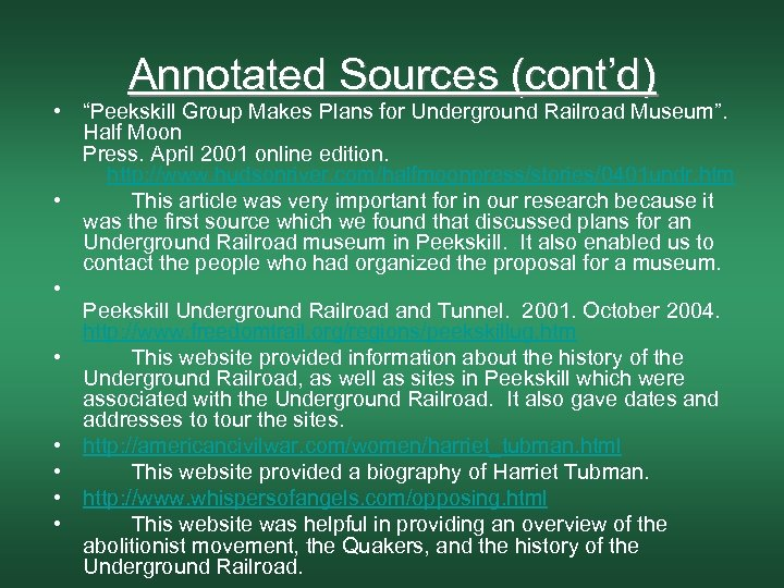 "Annotated Sources (cont'd) • ""Peekskill Group Makes Plans for Underground Railroad Museum"". Half Moon"