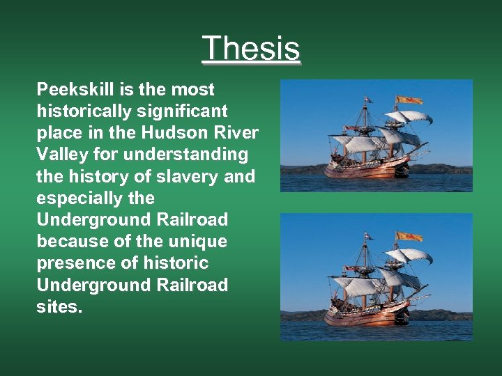 Thesis Peekskill is the most historically significant place in the Hudson River Valley for