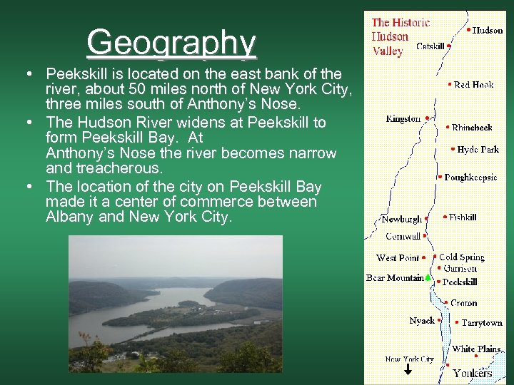 Geography • Peekskill is located on the east bank of the river, about 50