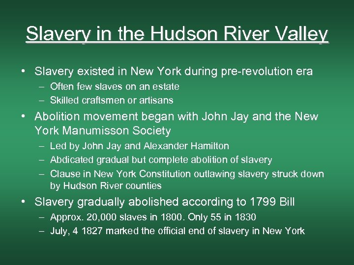 Slavery in the Hudson River Valley • Slavery existed in New York during pre-revolution