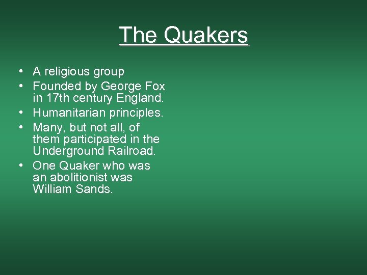 The Quakers • A religious group • Founded by George Fox in 17 th