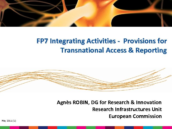 FP 7 Integrating Activities - Provisions for Transnational Access & Reporting May 2011 (1)