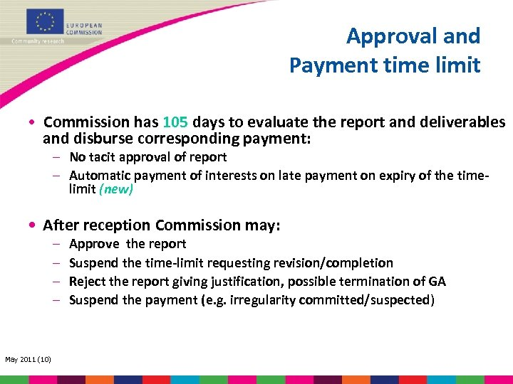 Approval and Payment time limit • Commission has 105 days to evaluate the report