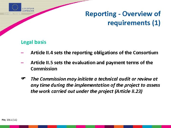Reporting - Overview of requirements (1) Legal basis – Article II. 4 sets the