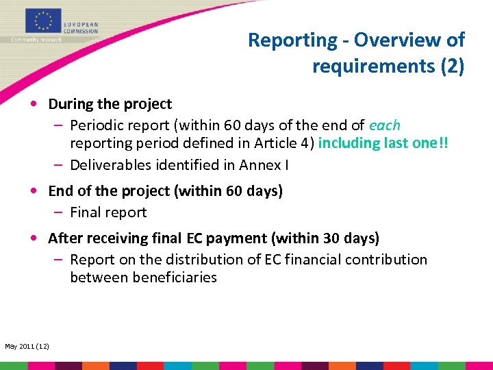 Reporting - Overview of requirements (2) • During the project – Periodic report (within