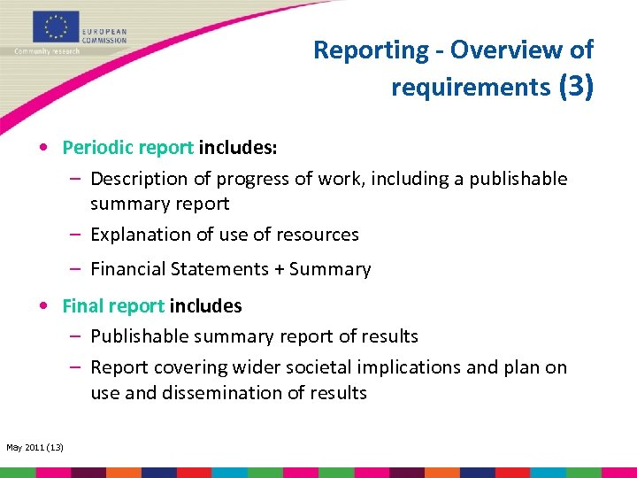 Reporting - Overview of requirements (3) • Periodic report includes: – Description of progress