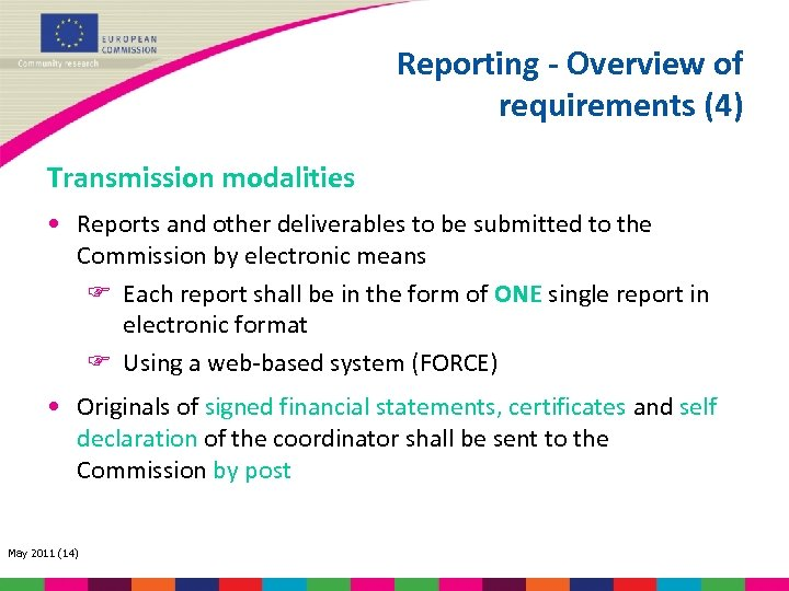 Reporting - Overview of requirements (4) Transmission modalities • Reports and other deliverables to